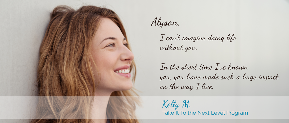 Testimonial from Kelly M about Take It To the Next Level Program